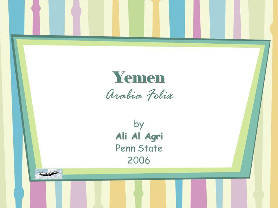 Yemen Yemen Arabia Felix by Ali Al Agri Penn State 2006