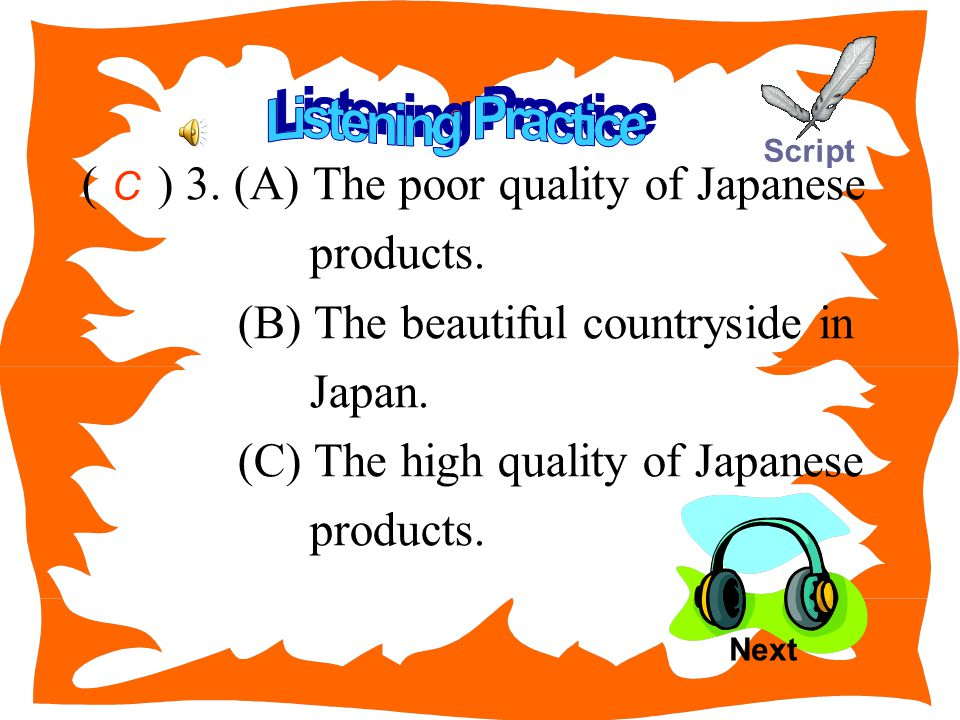 ( ) 3. (A) The poor quality of Japanese products.