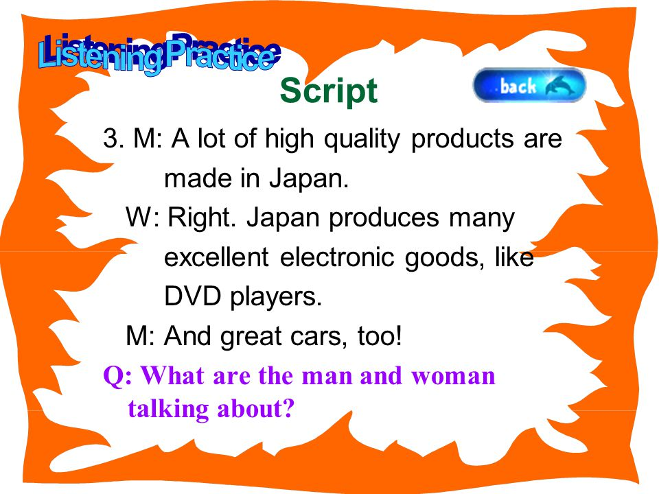3. M: A lot of high quality products are made in Japan.