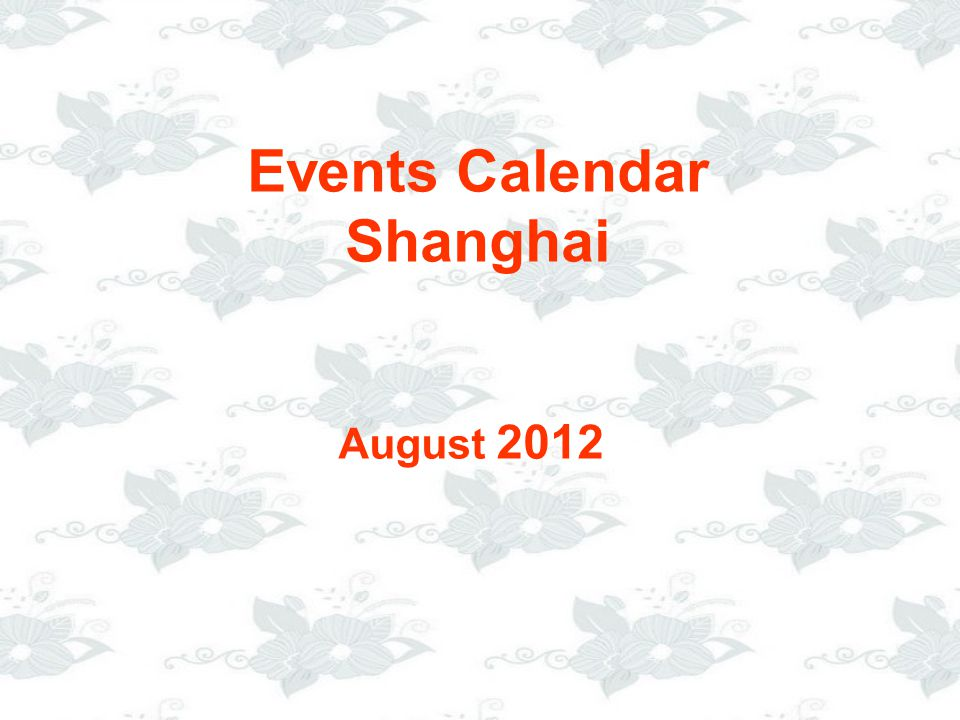 Events Calendar Shanghai August 2012