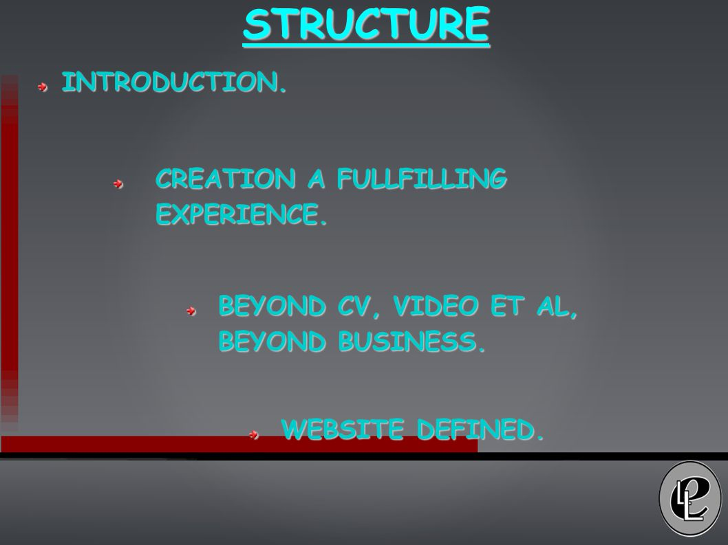 STRUCTURE INTRODUCTION. CREATION A FULLFILLING EXPERIENCE.