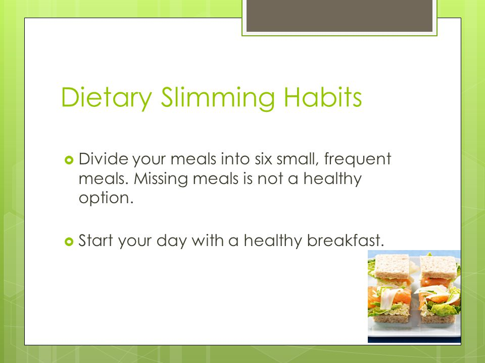  When you get the urge to nibble (especially if you're not hungry), try vegetable sticks or a cup of water or green tea.