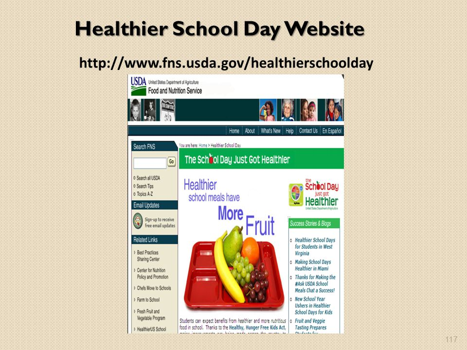 Healthier School Day Website http://www.fns.usda.gov/healthierschoolday 117