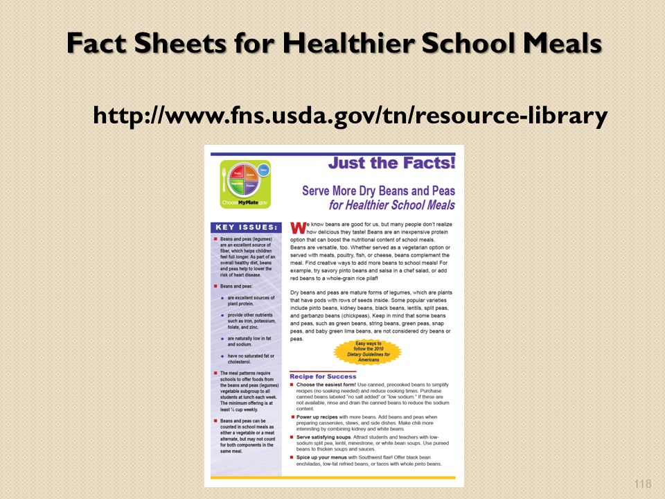 Fact Sheets for Healthier School Meals http://www.fns.usda.gov/tn/resource-library 118