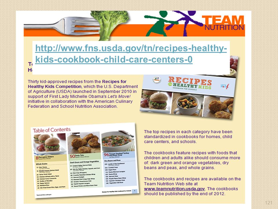 121 http://www.fns.usda.gov/tn/recipes-healthy- kids-cookbook-child-care-centers-0