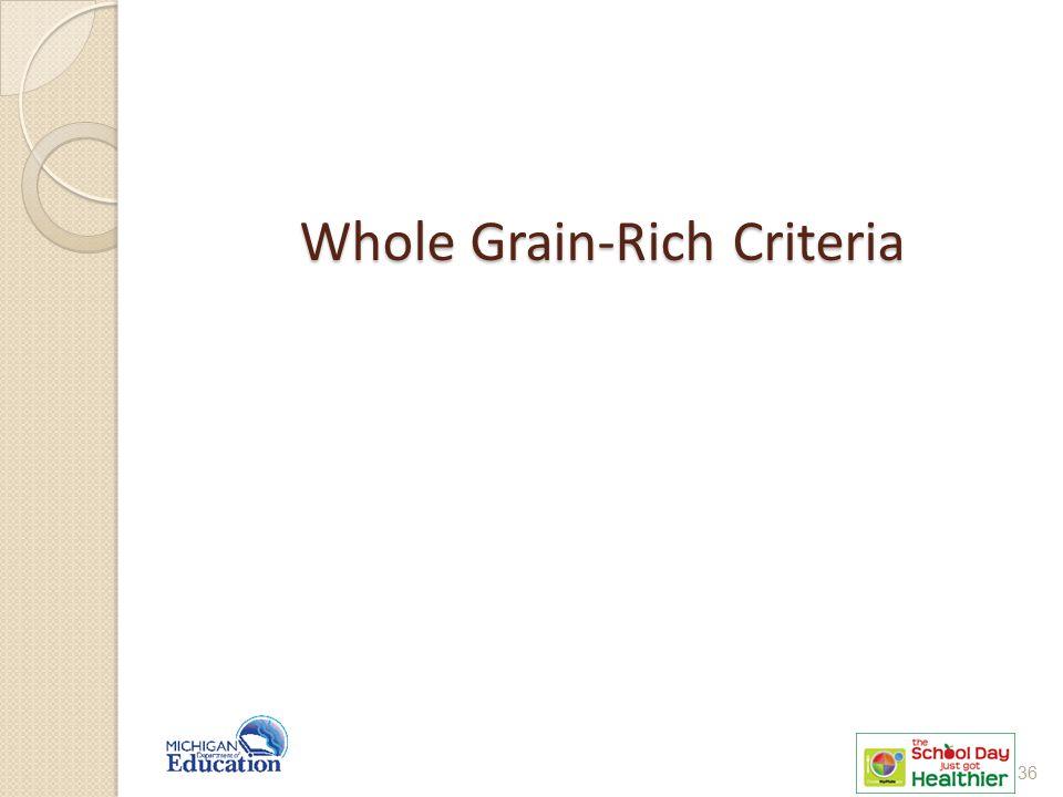 Whole Grain-Rich Criteria 36
