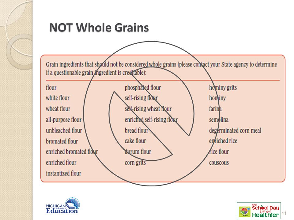 NOT Whole Grains 41