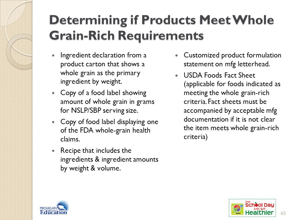 Determining if Products Meet Whole Grain-Rich Requirements Ingredient declaration from a product carton that shows a whole grain as the primary ingred