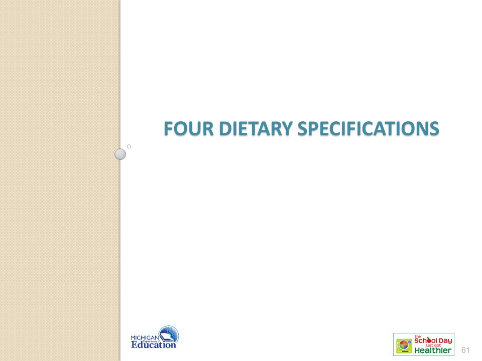 FOUR DIETARY SPECIFICATIONS 61