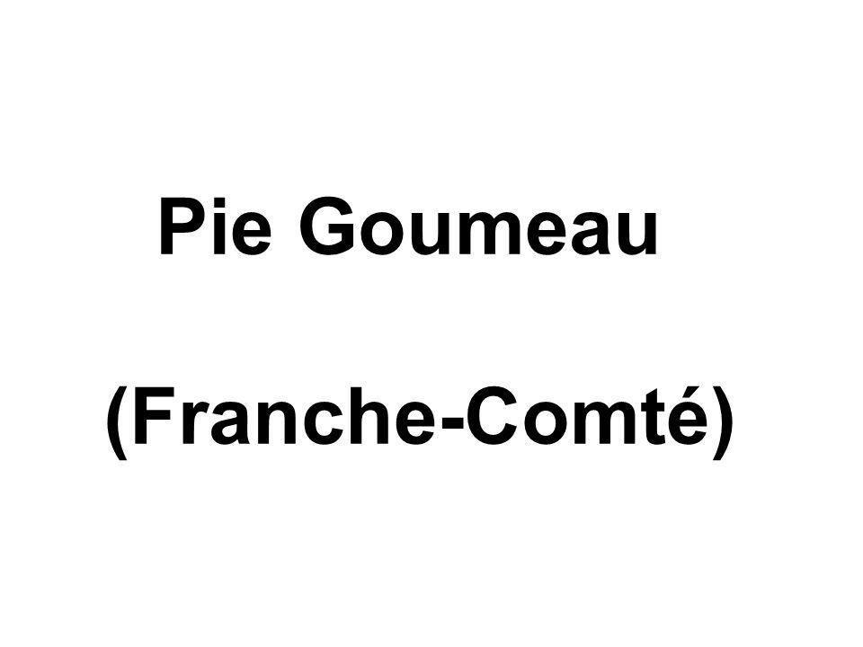 Pie Goumeau (Franche-Comté)