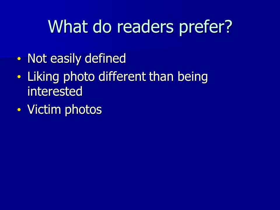 What do readers prefer.
