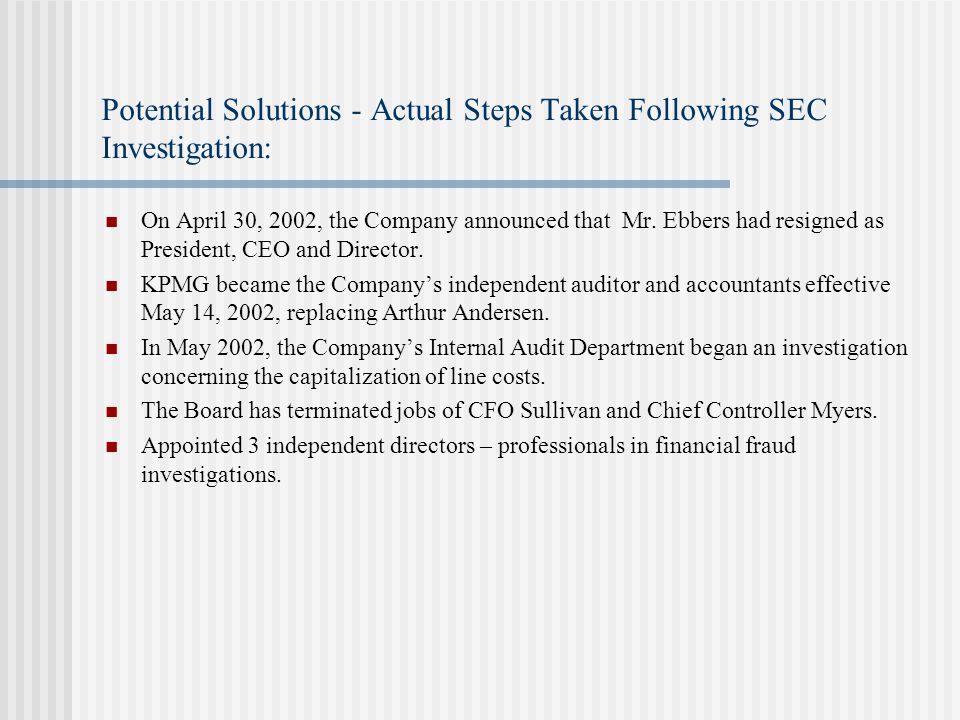 Potential Solutions - Actual Steps Taken Following SEC Investigation: On April 30, 2002, the Company announced that Mr.