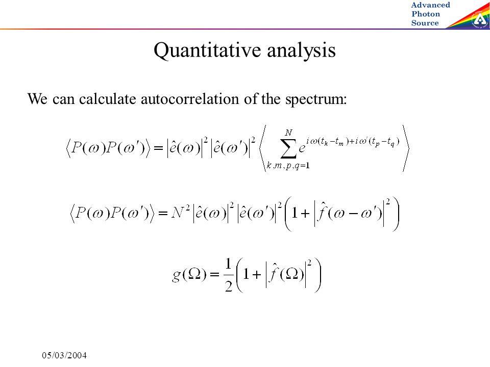 05/03/2004 Quantitative analysis We can calculate autocorrelation of the spectrum: