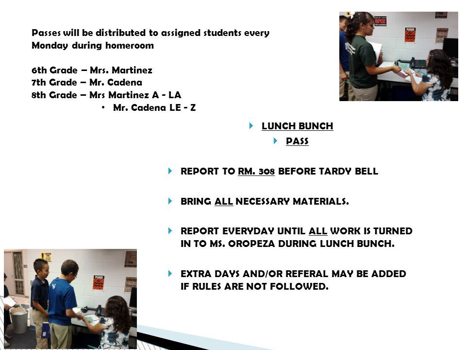  LUNCH BUNCH  PASS  REPORT TO RM. 308 BEFORE TARDY BELL  BRING ALL NECESSARY MATERIALS.