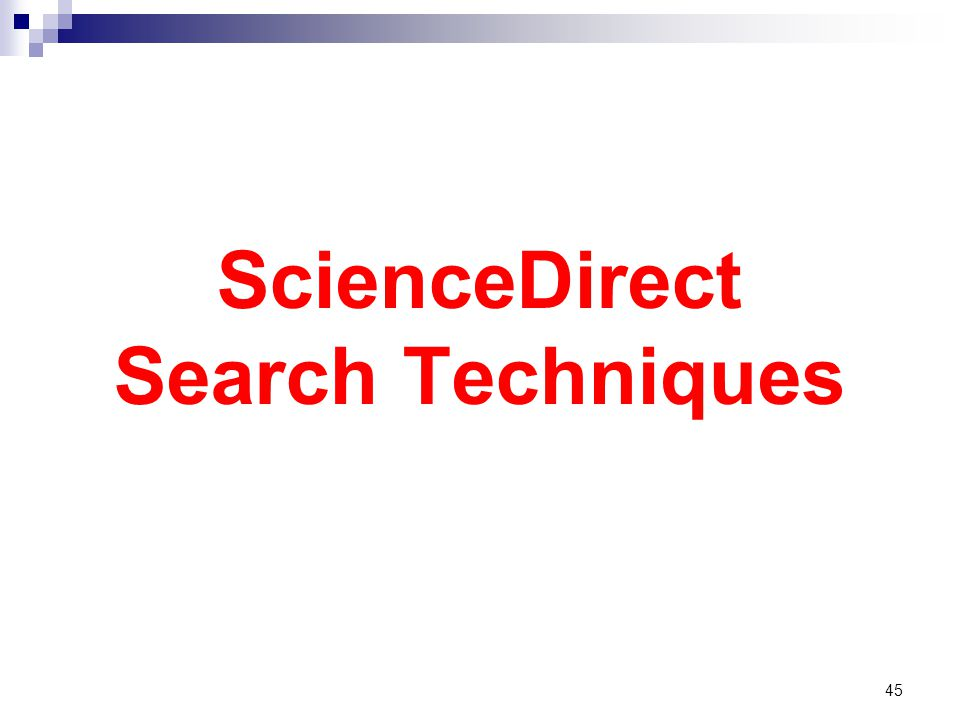 ScienceDirect Search Techniques 45