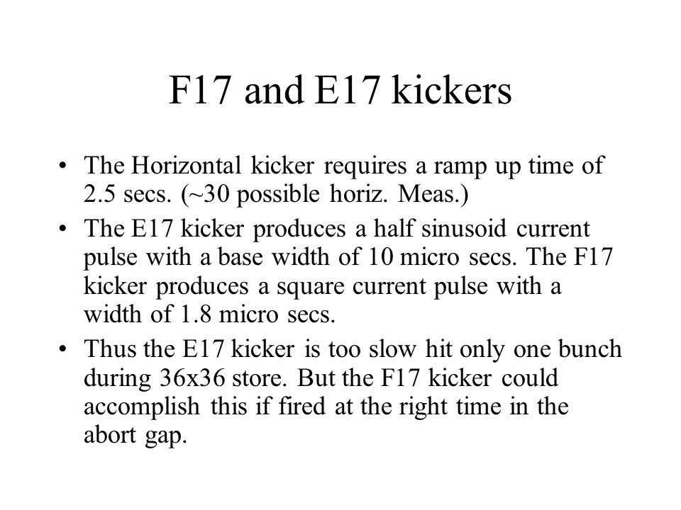 F17 and E17 kickers The Horizontal kicker requires a ramp up time of 2.5 secs.