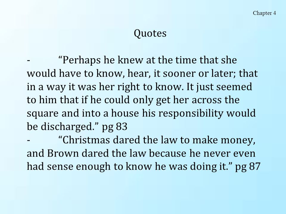 """Quotes - """"Perhaps he knew at the time that she would have to know, hear, it sooner or later; that in a way it was her right to know. It just seemed to"""