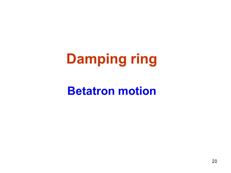 20 Damping ring Betatron motion