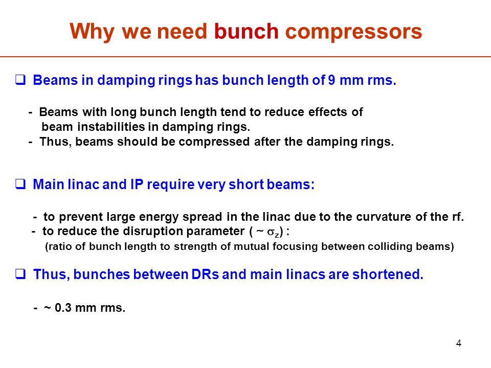 5 Main issues in bunch compressors  How can we produce such a beam with short bunch length.