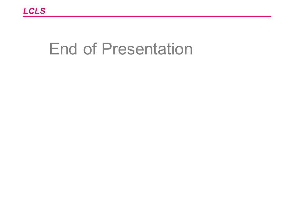 LCLS End of Presentation