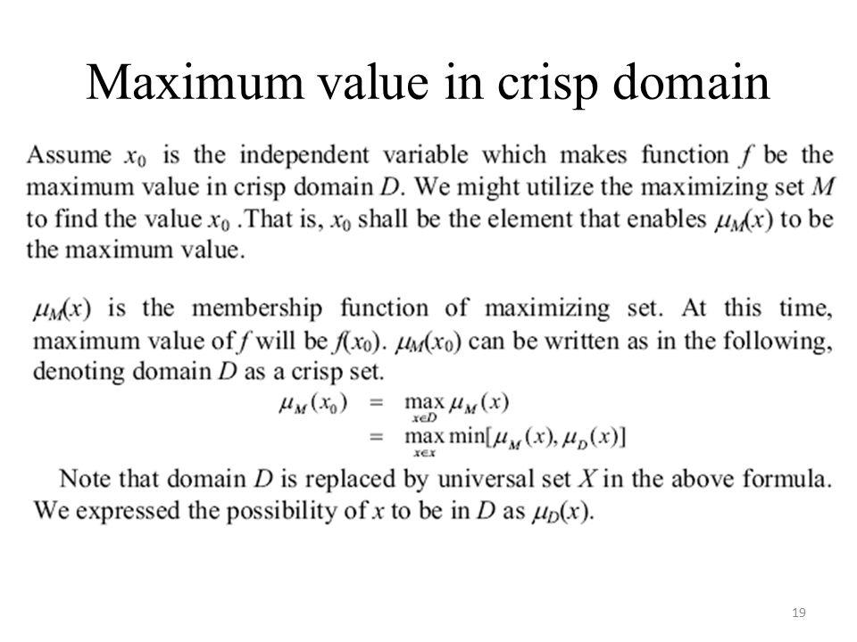 Maximum value in crisp domain 19