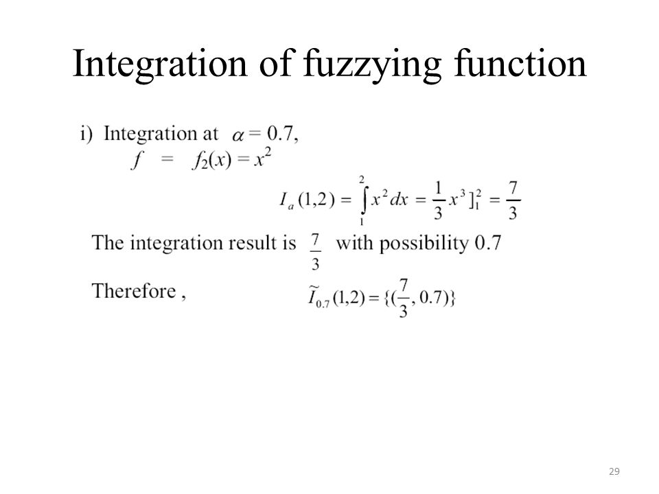 Integration of fuzzying function 29
