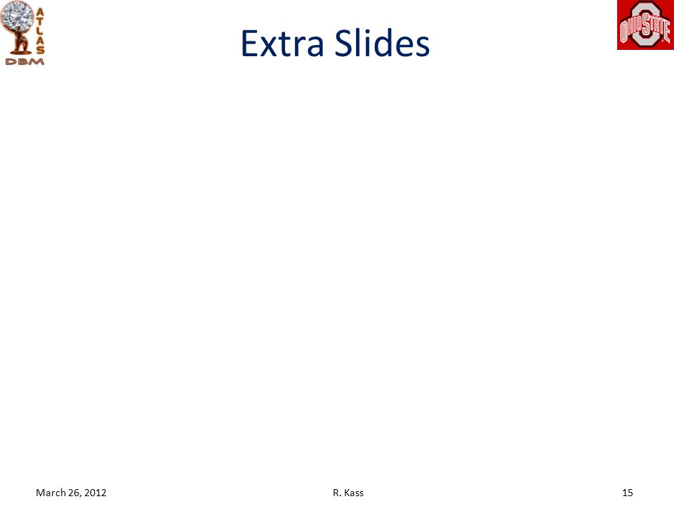 Extra Slides March 26, 2012R. Kass15