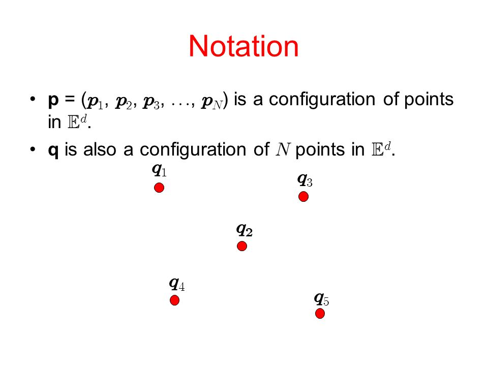 Notation We say that q is an expansion of p, if  ,      ,             