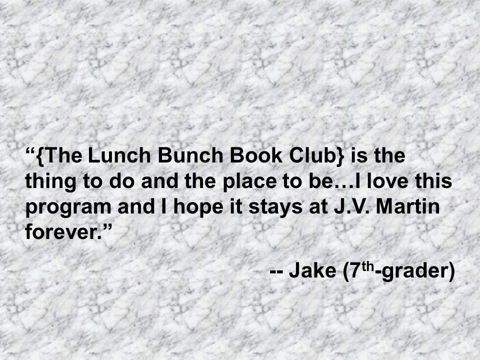 {The Lunch Bunch Book Club} is the thing to do and the place to be…I love this program and I hope it stays at J.V.