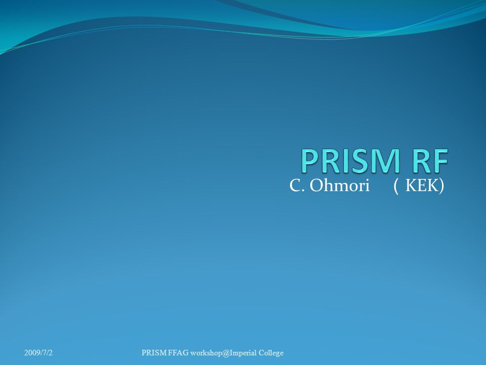 conclusions Beam test was performed by using PRISM rf cavity Demonstrate > 100 kV/m.