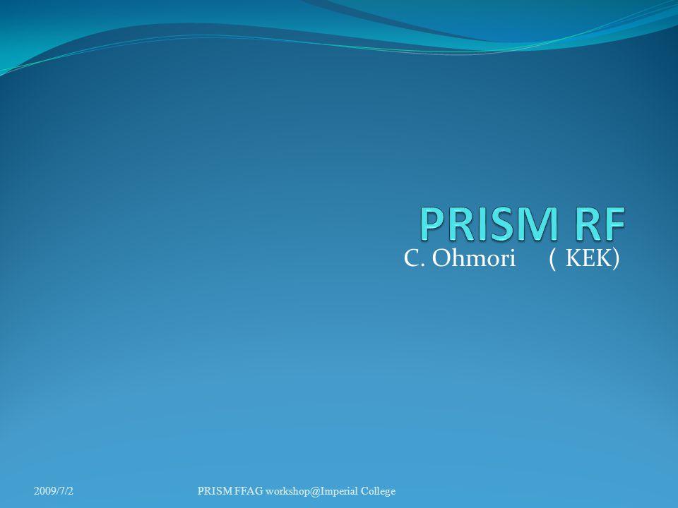 C. Ohmori ( KEK) 2009/7/2PRISM FFAG workshop@Imperial College
