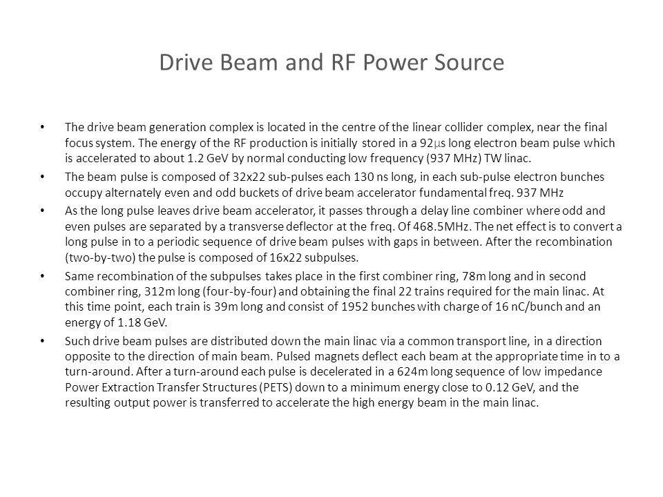 Drive Beam and RF Power Source The drive beam generation complex is located in the centre of the linear collider complex, near the final focus system.
