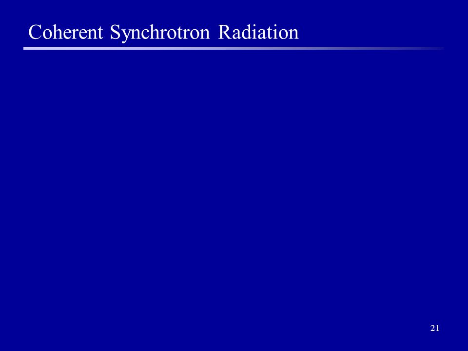 21 Coherent Synchrotron Radiation