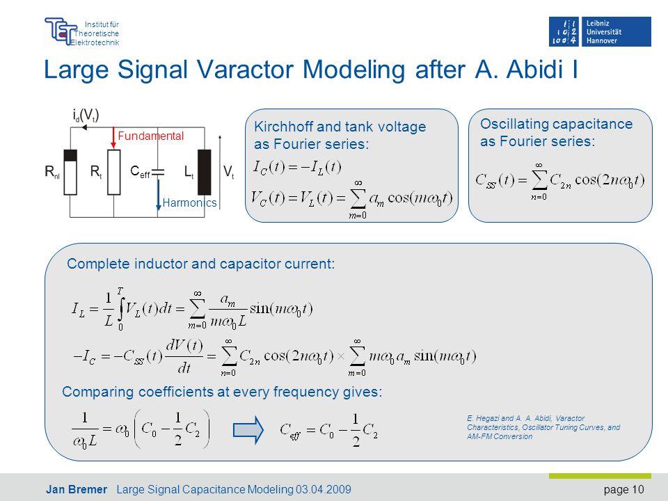 page 10 Institut für Theoretische Elektrotechnik Jan Bremer Large Signal Capacitance Modeling 03.04.2009 Large Signal Varactor Modeling after A.