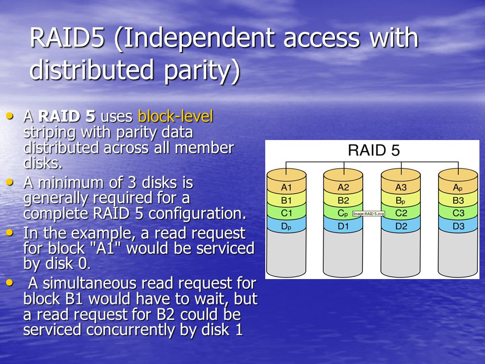RAID5 (Independent access with distributed parity) A RAID 5 uses block-level striping with parity data distributed across all member disks.