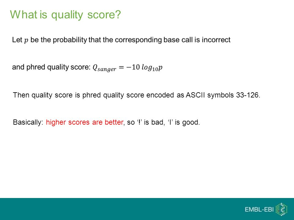 What is quality score. Then quality score is phred quality score encoded as ASCII symbols 33-126.