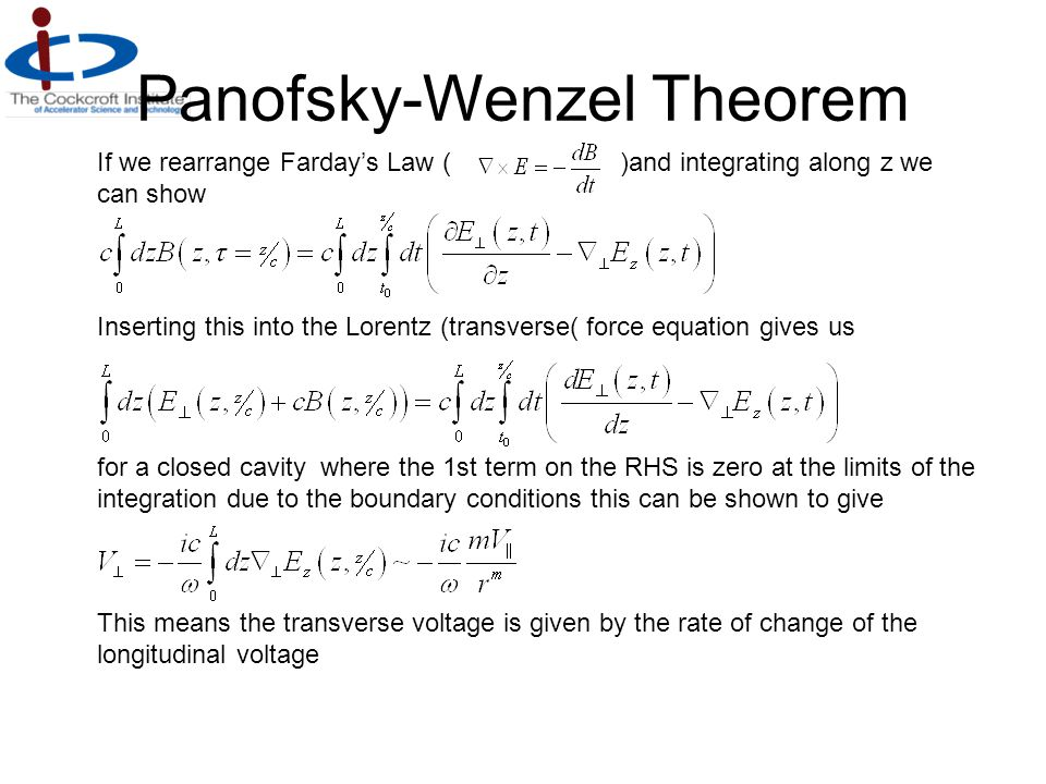 If we rearrange Farday's Law ()and integrating along z we can show Panofsky-Wenzel Theorem Inserting this into the Lorentz (transverse( force equation