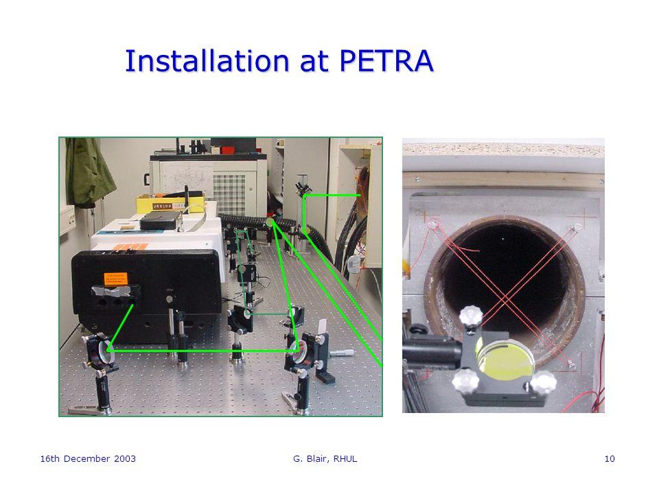 16th December 2003 G. Blair, RHUL10 Installation at PETRA