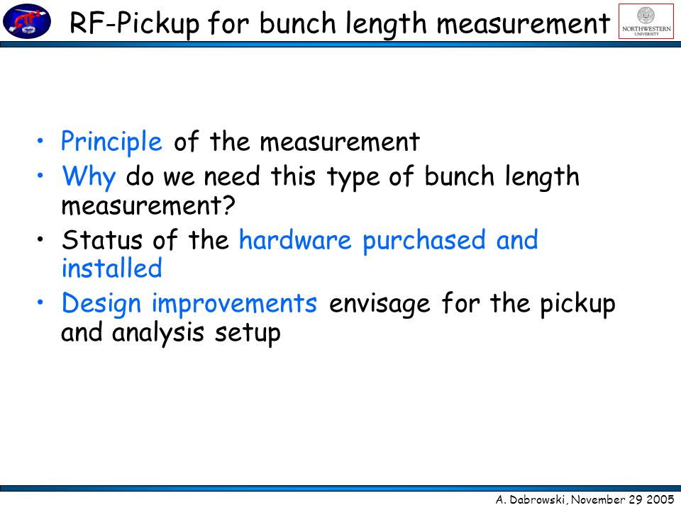 RF-Pickup for bunch length measurement Principle of the measurement Why do we need this type of bunch length measurement.