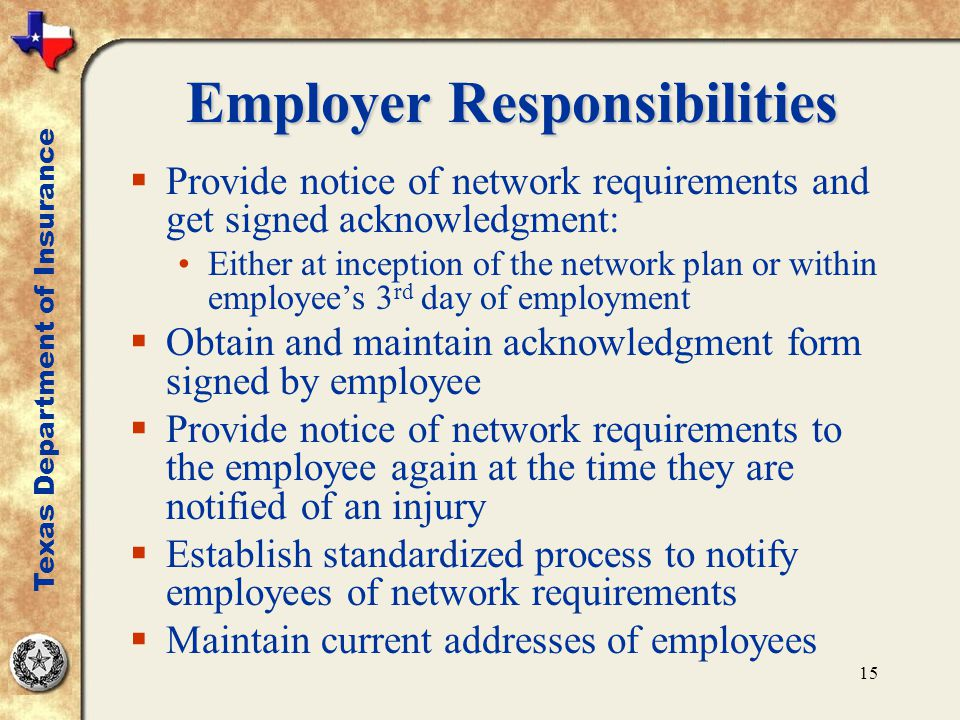 15 Employer Responsibilities  Provide notice of network requirements and get signed acknowledgment: Either at inception of the network plan or within