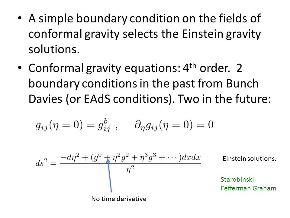 A simple boundary condition on the fields of conformal gravity selects the Einstein gravity solutions.