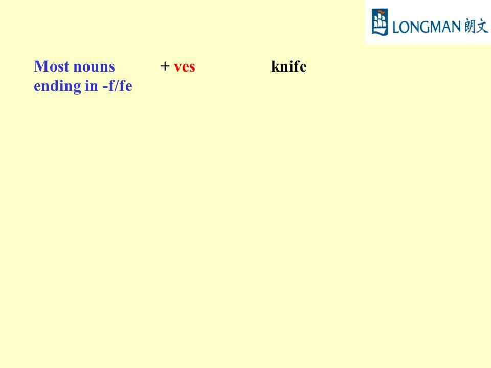Most nouns ending in -f/fe + vesknife