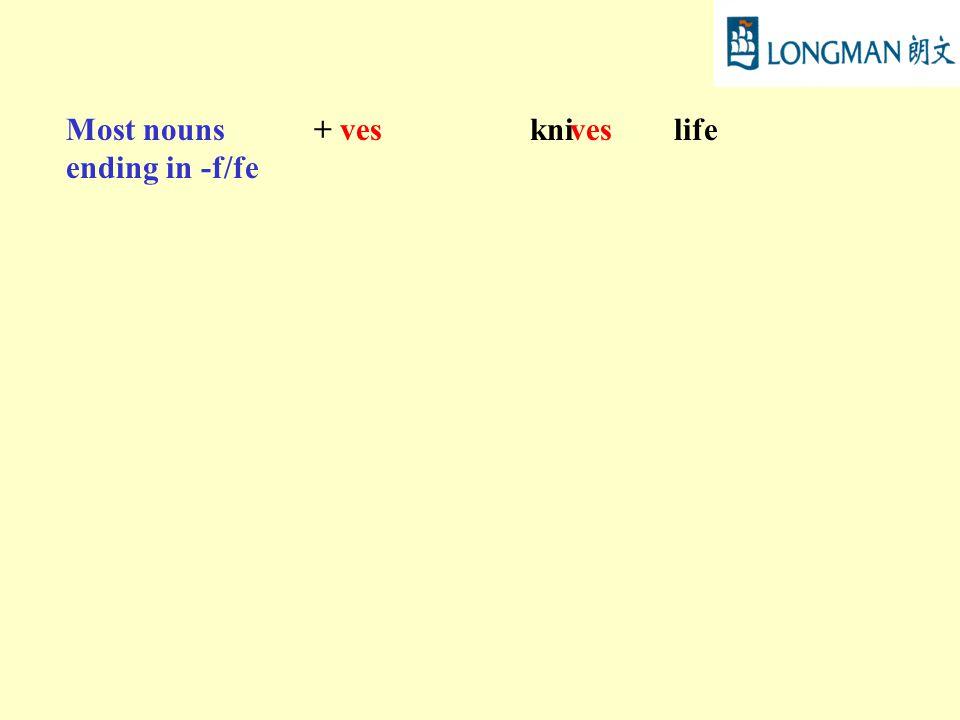 Most nouns ending in -f/fe + veskniveslife