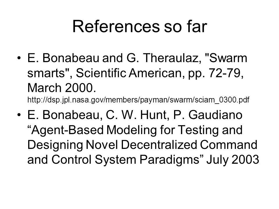 References so far E. Bonabeau and G. Theraulaz,