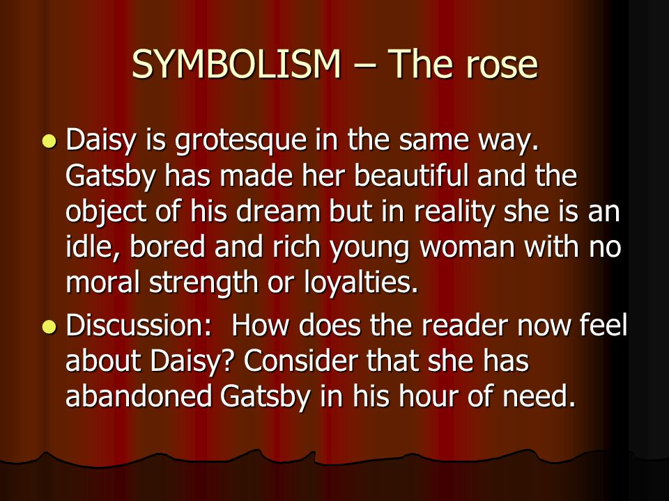 SYMBOLISM – The rose Daisy is grotesque in the same way.