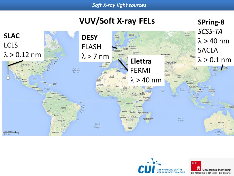 Soft X-ray light sources Proposed facilities and facilities under construction not listed DESY FLASH > 7 nm SLAC LCLS > 0.12 nm SPring-8 SCSS-TA > 40