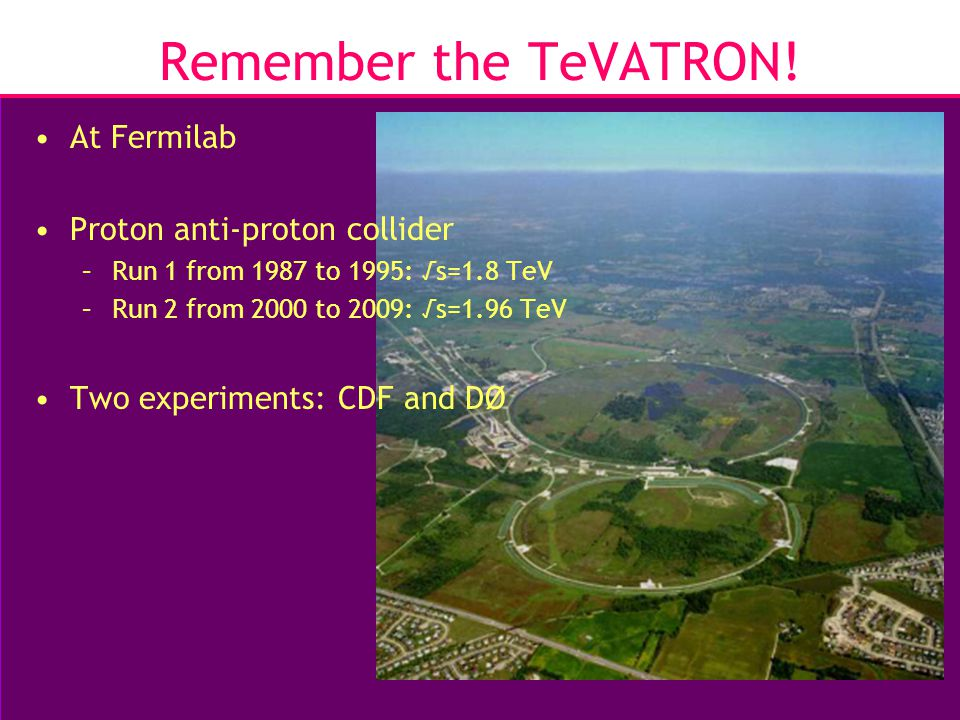 10 Remember the TeVATRON.