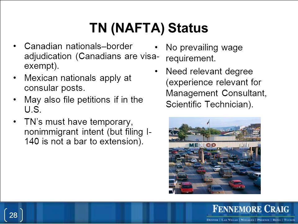TN (NAFTA) Status Canadian nationals–border adjudication (Canadians are visa- exempt). Mexican nationals apply at consular posts. May also file petiti