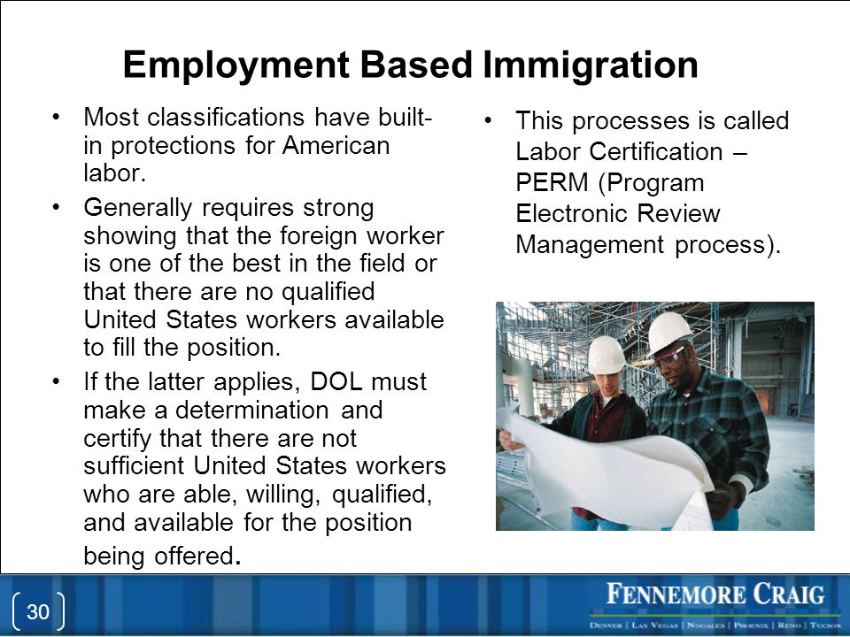 Employment Based Immigration Most classifications have built- in protections for American labor.
