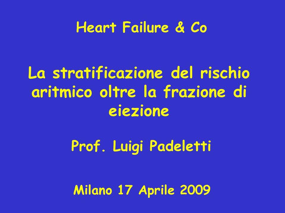 La stratificazione del rischio aritmico oltre la frazione di eiezione Milano 17 Aprile 2009 Prof.